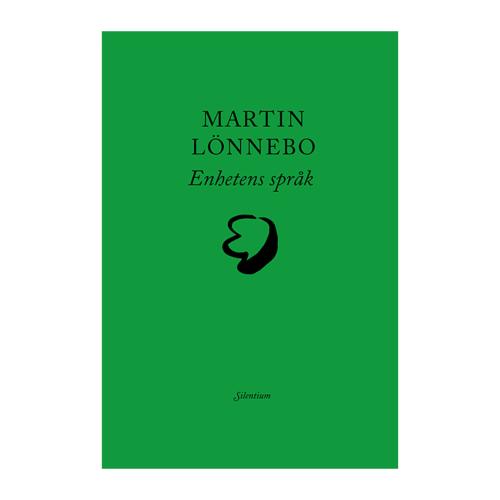 Nu kommer Enhetens språk av Martin Lönnebo